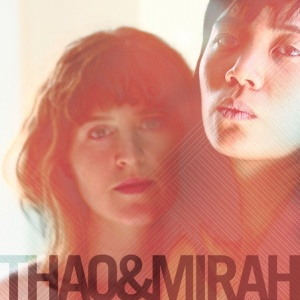 thao and mirah – thao and mirah